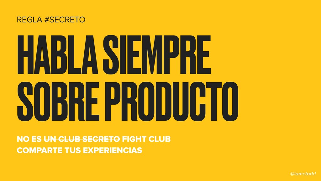 HABLA SIEMPRE SOBRE PRODUCTO NO ES UN CLUB SECR...