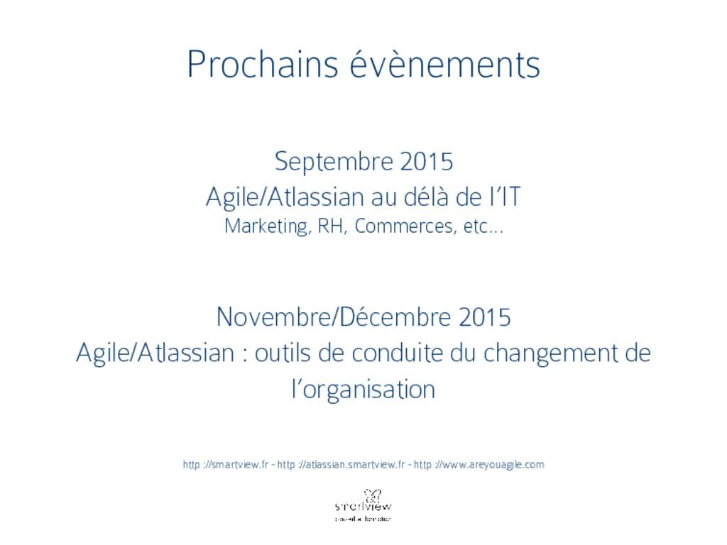 Prochains évènements Septembre 2015 Agile/Atlas...