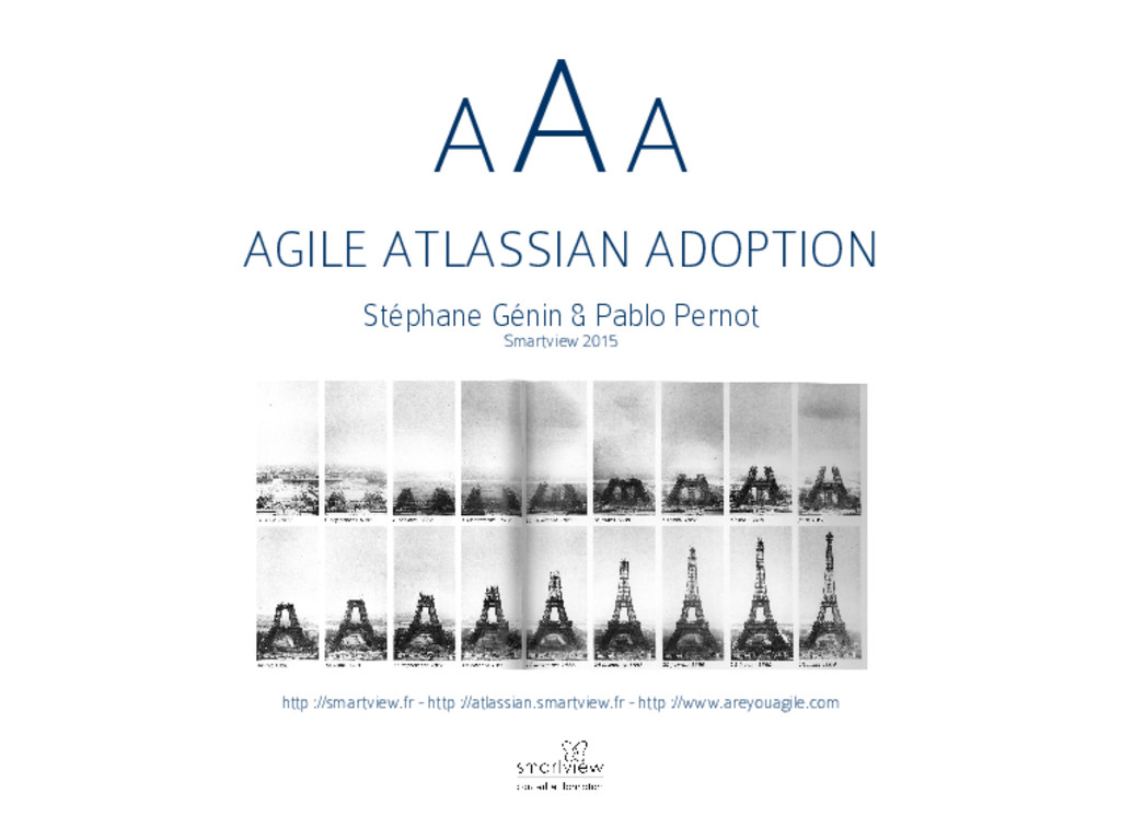 AAA AGILE ATLASSIAN ADOPTION Stéphane Génin & P...