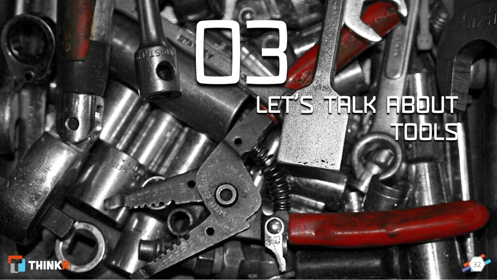 32 03 LET'S TALK ABOUT TOOLS 32