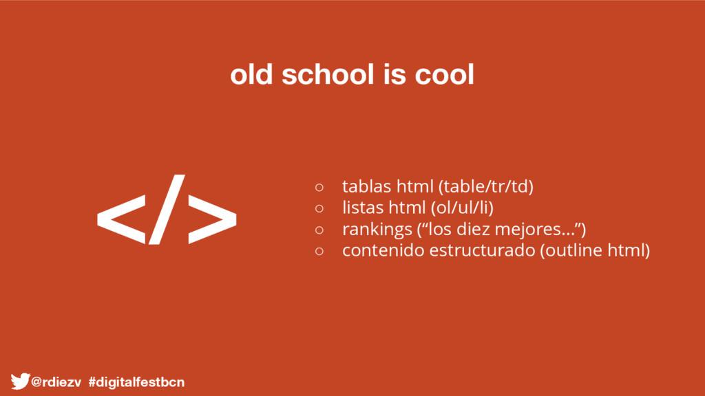 old school is cool ○ tablas html (table/tr/td) ...
