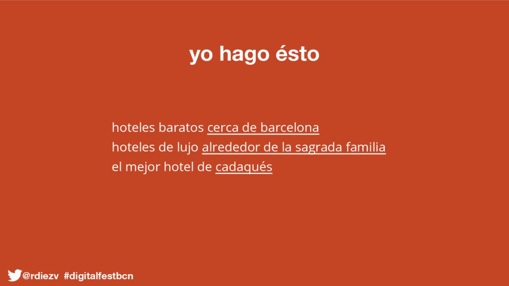 yo hago ésto hoteles baratos cerca de barcelona...