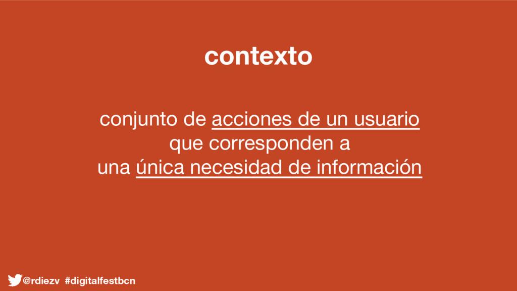 contexto conjunto de acciones de un usuario que...