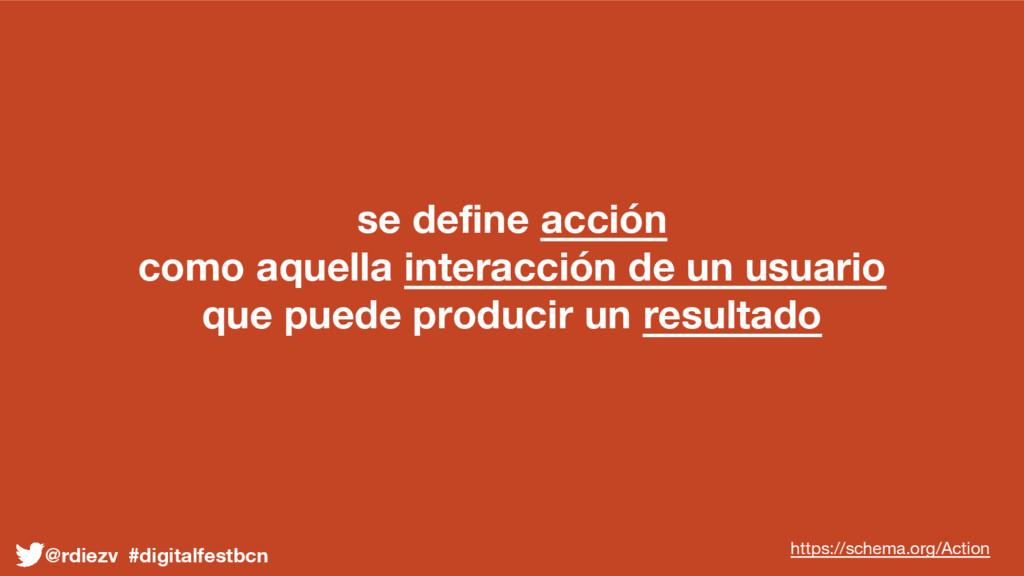 se define acción como aquella interacción de un...
