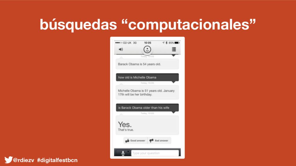 """búsquedas """"computacionales"""" @rdiezv #digitalfes..."""