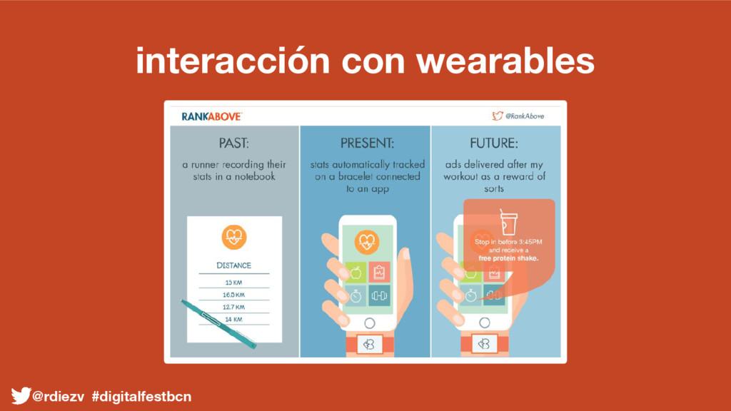 interacción con wearables @rdiezv #digitalfestb...