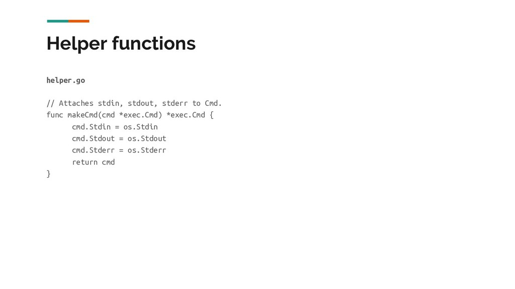 Helper functions helper.go // Attaches stdin, s...
