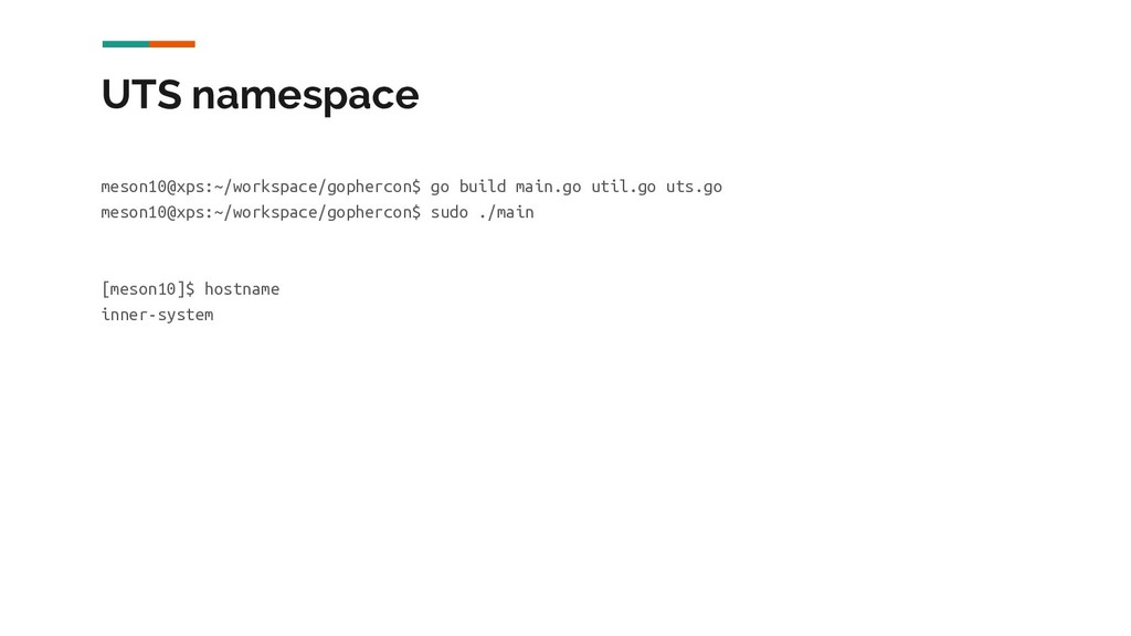 UTS namespace meson10@xps:~/workspace/gophercon...