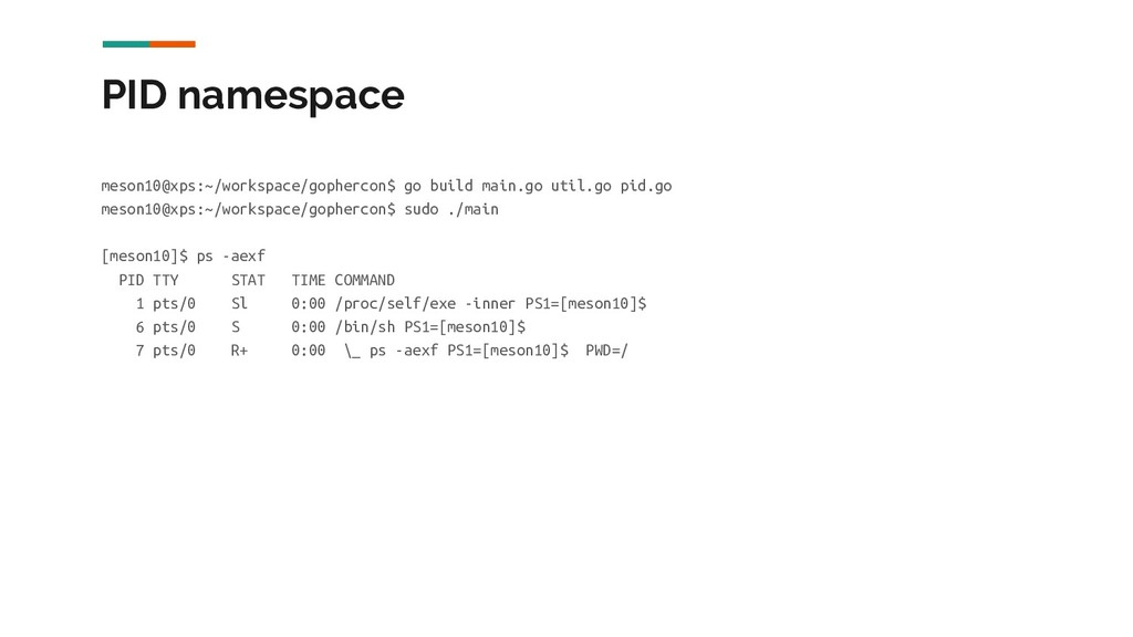 PID namespace meson10@xps:~/workspace/gophercon...