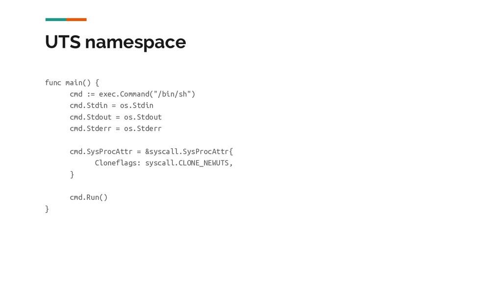 UTS namespace func main() { cmd := exec.Command...
