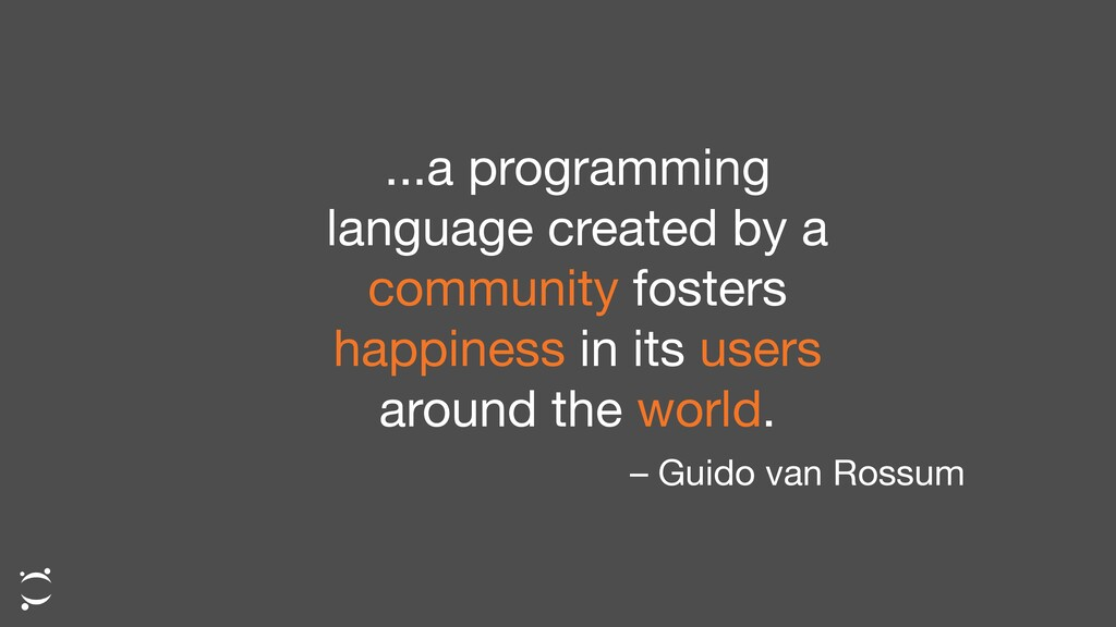 ...a programming language created by a communit...