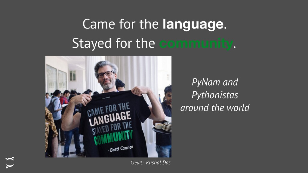 Came for the language.   Stayed for the communi...