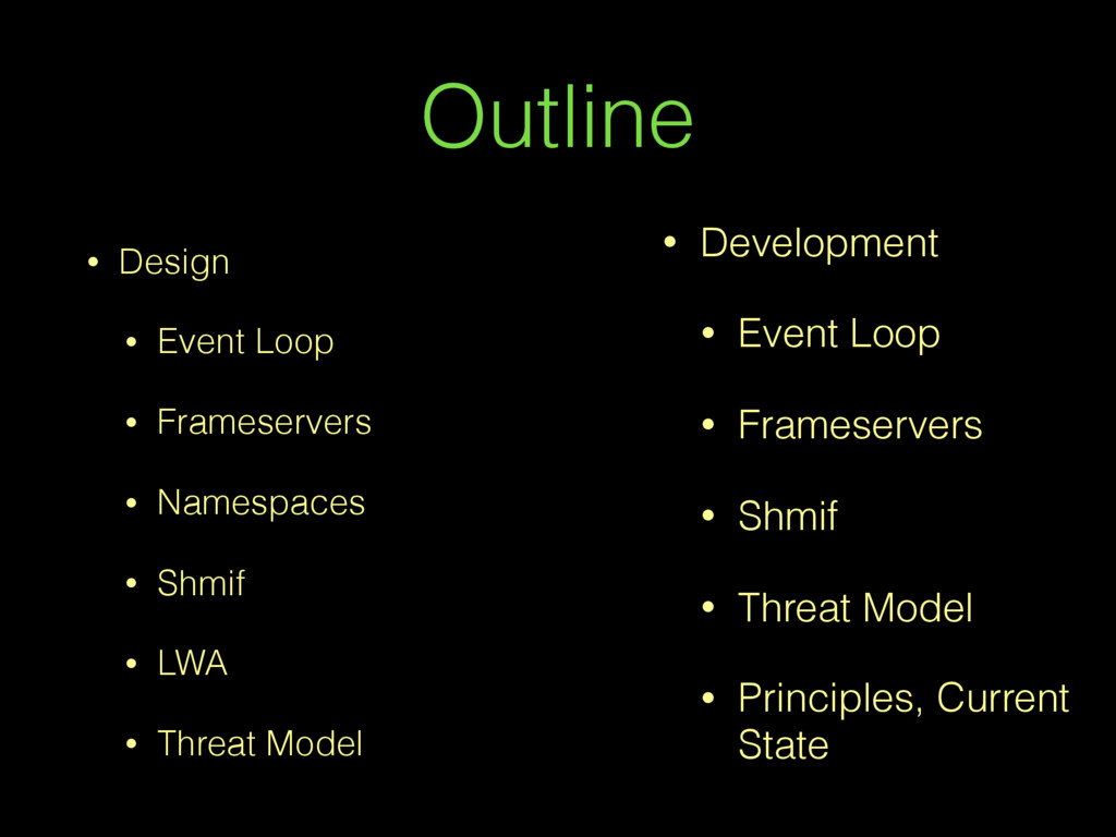 Outline • Design • Event Loop • Frameservers • ...