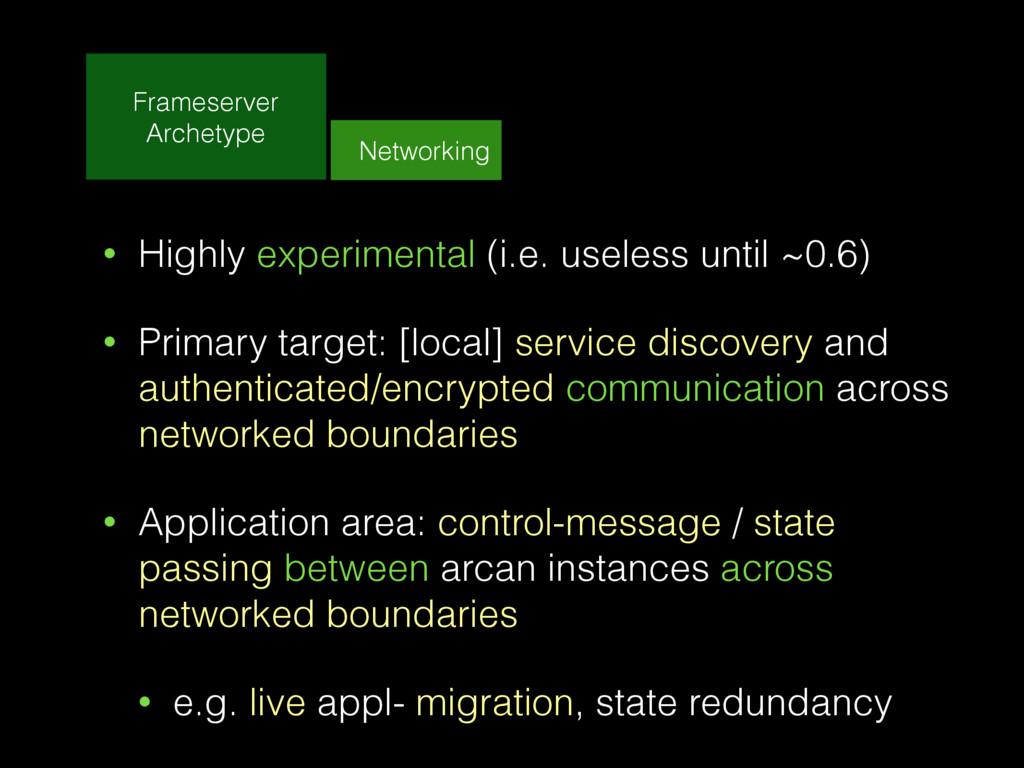 Frameserver Archetype Networking • Highly exper...
