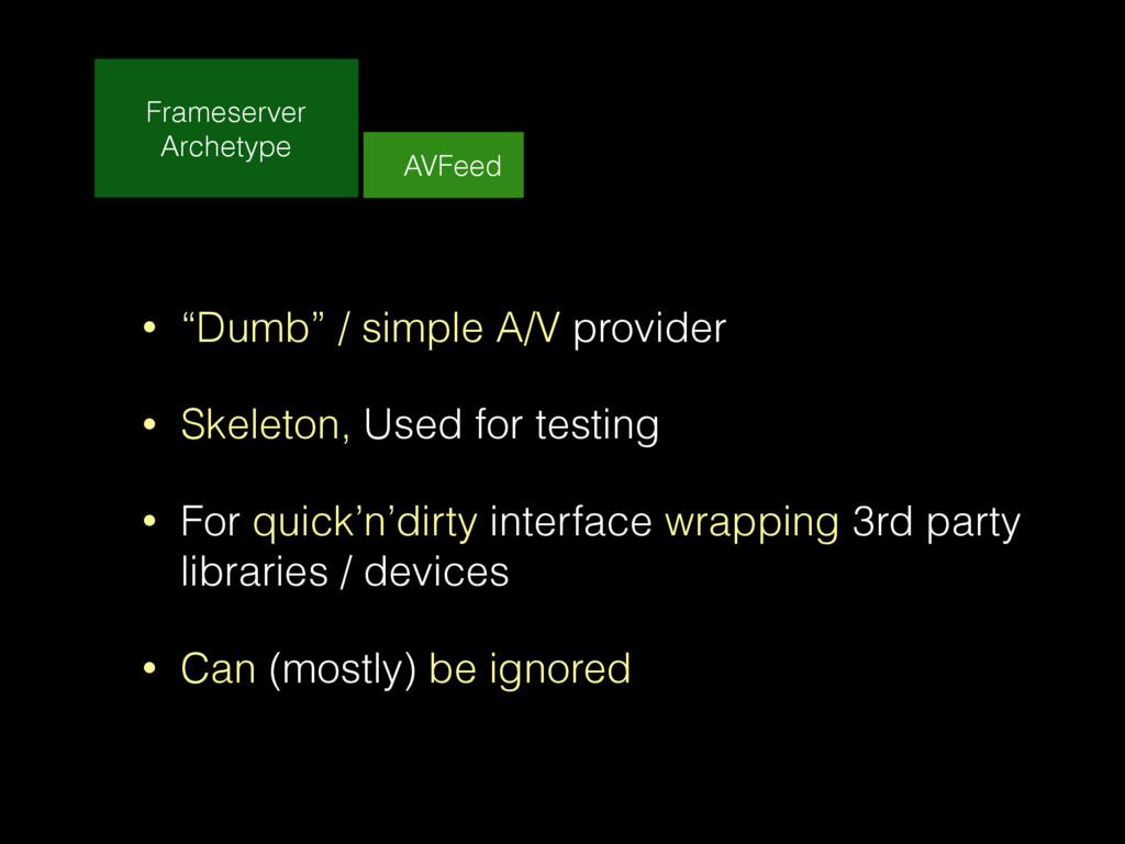 """Frameserver Archetype AVFeed • """"Dumb"""" / simple ..."""