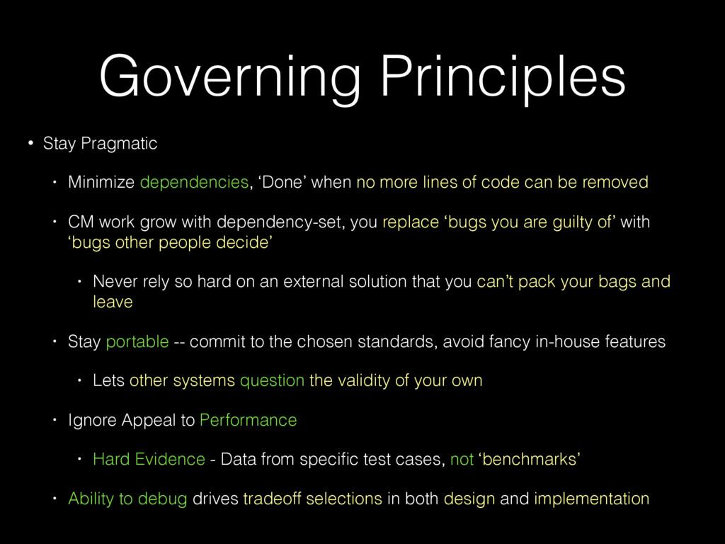 Governing Principles • Stay Pragmatic • Minimiz...