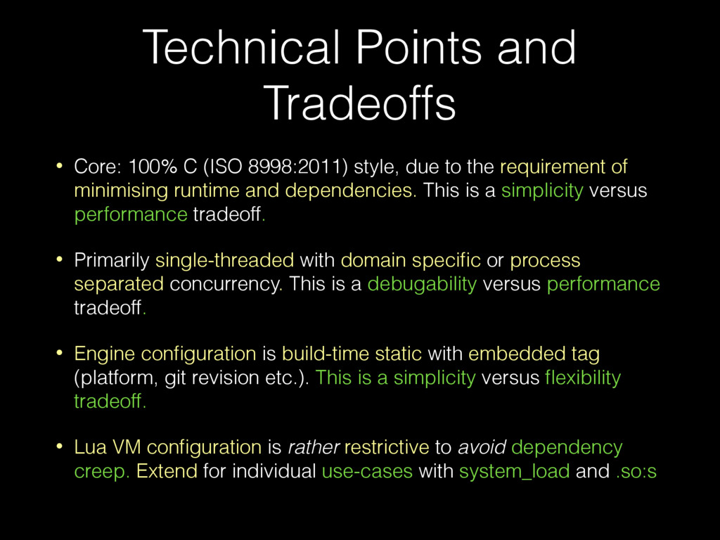 Technical Points and Tradeoffs • Core: 100% C (...