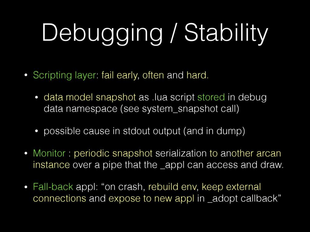 Debugging / Stability • Scripting layer: fail e...