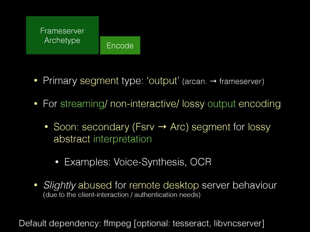Frameserver Archetype Encode • Primary segment ...