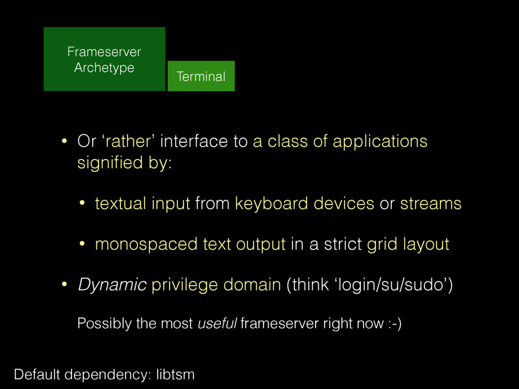 Frameserver Archetype Terminal • Or 'rather' in...