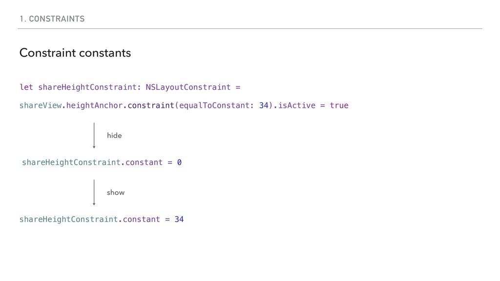 1. CONSTRAINTS Constraint constants let shareHe...