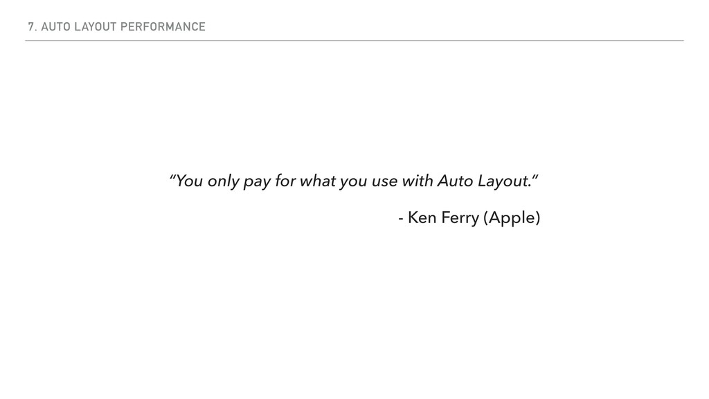 """7. AUTO LAYOUT PERFORMANCE """"You only pay for wh..."""