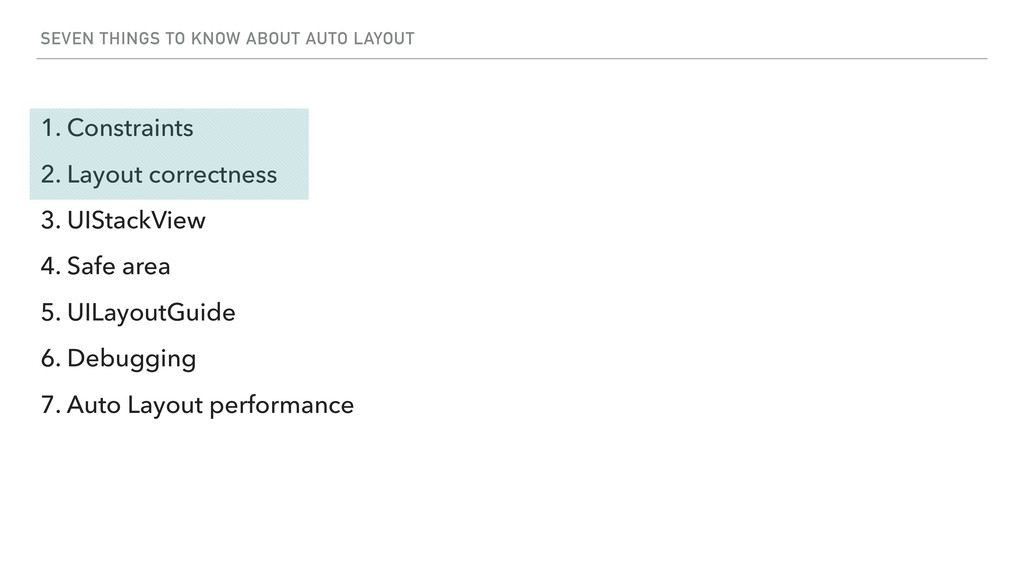 SEVEN THINGS TO KNOW ABOUT AUTO LAYOUT 1. Const...