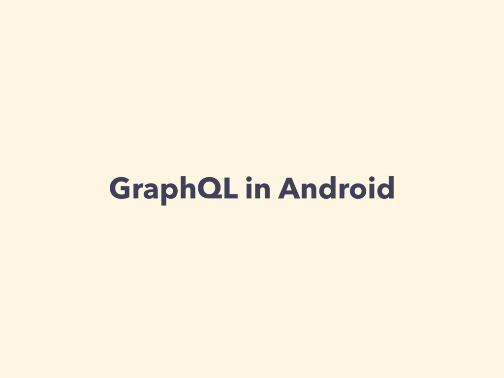 GraphQL in Android