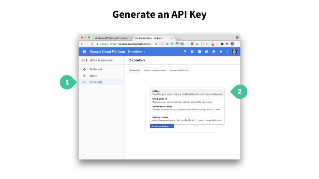 Generate an API Key 1 2