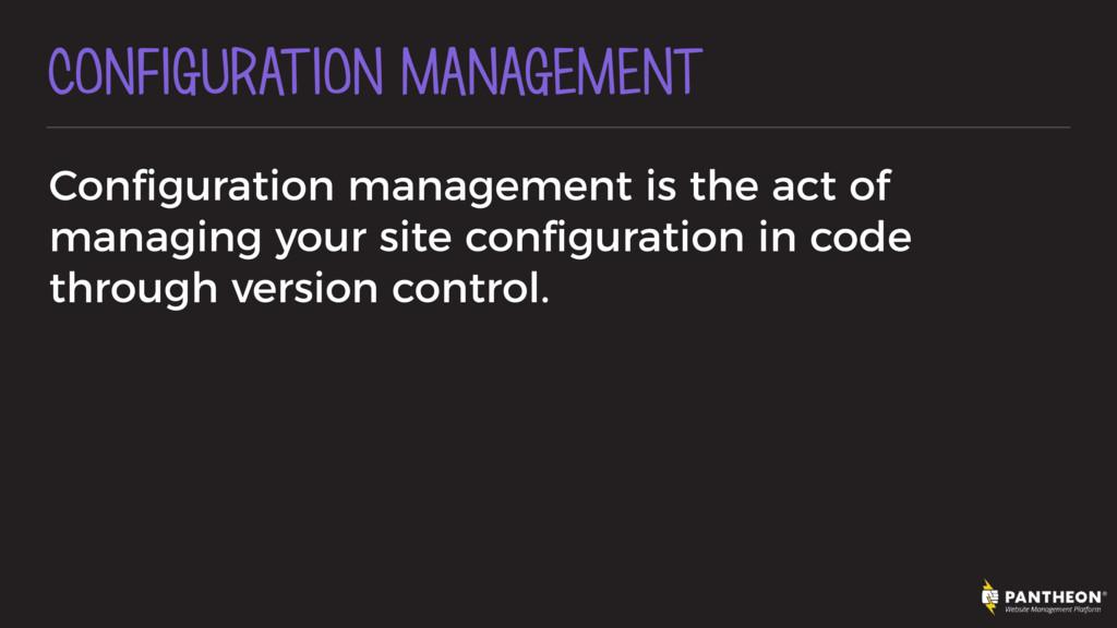 CONFIGURATION MANAGEMENT Configuration managemen...