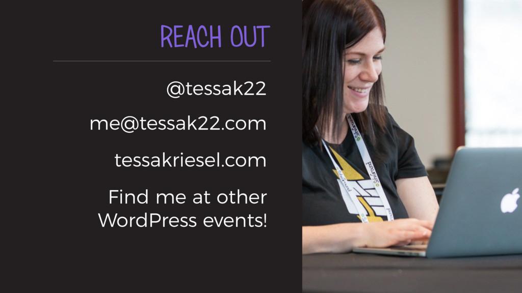 REACH OUT @tessak22 me@tessak22.com tessakries...