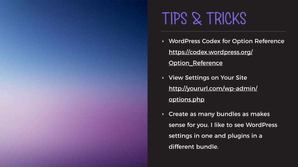 TIPS & TRICKS ‣ WordPress Codex for Option Refe...