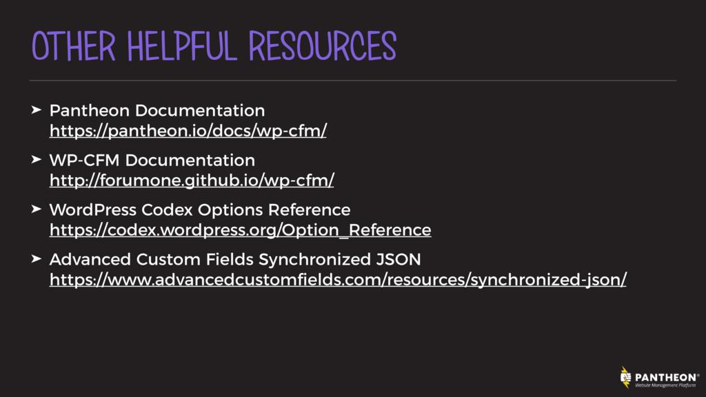 OTHER HELPFUL RESOURCES ➤ Pantheon Documentatio...