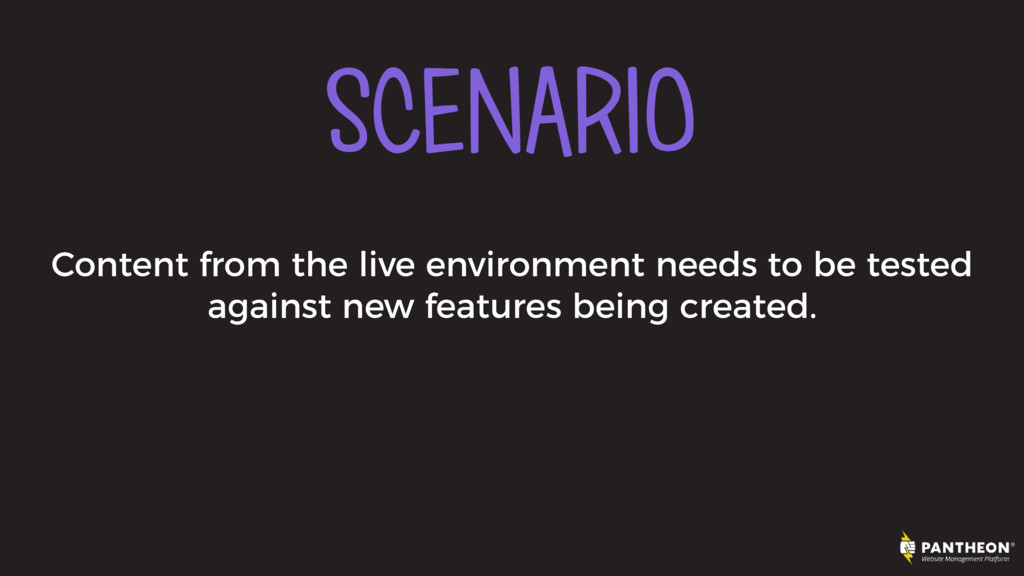 SCENARIO Content from the live environment need...