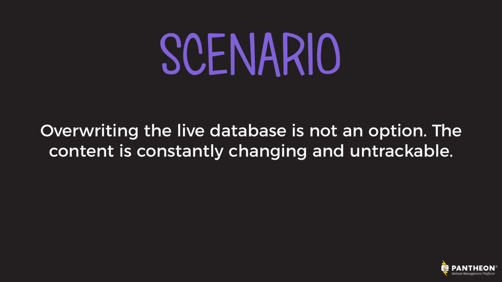 SCENARIO Overwriting the live database is not a...