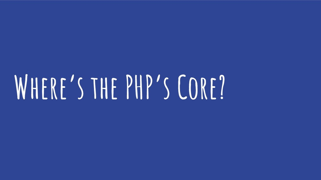 Where's the PHP's Core?