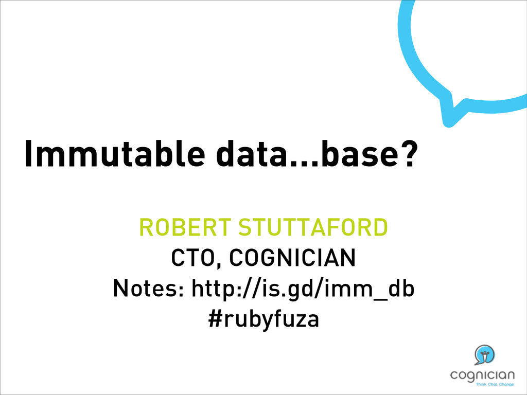 ROBERT STUTTAFORD CTO, COGNICIAN Notes: http://...