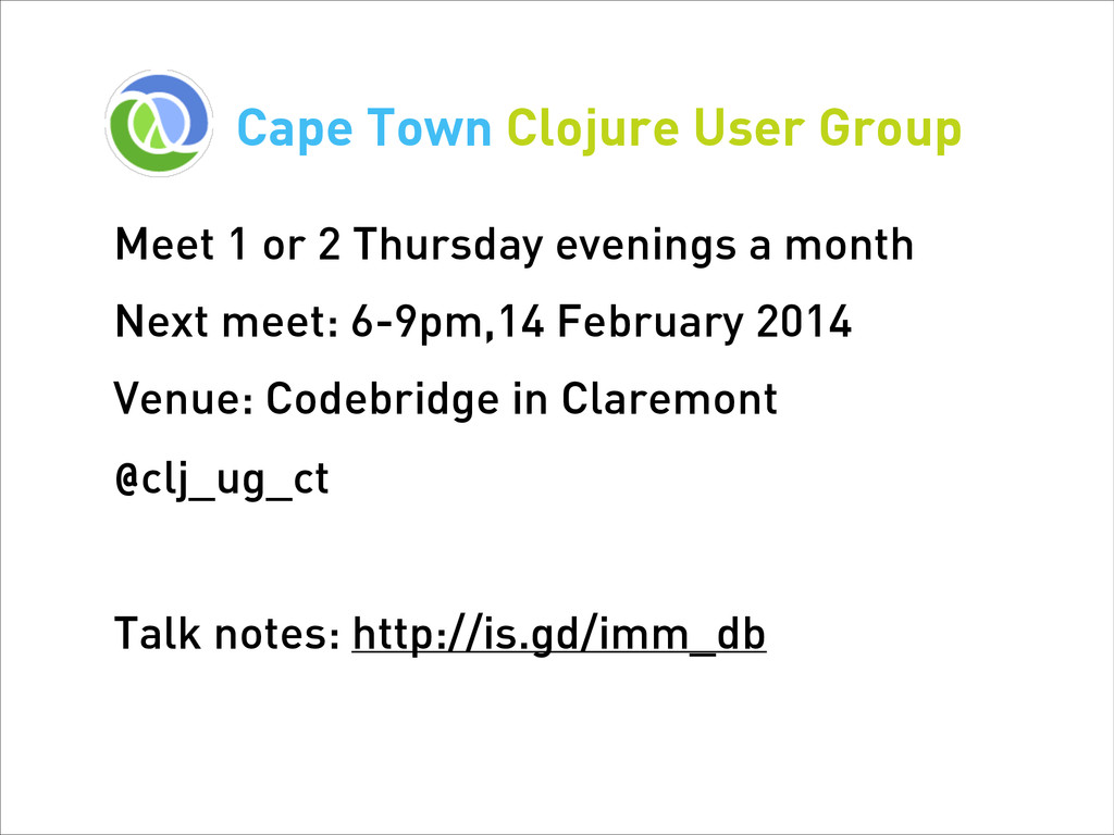 Cape Town Clojure User Group Meet 1 or 2 Thursd...