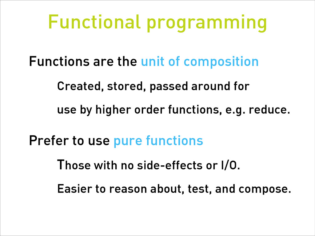 Functions are the unit of composition Created, ...