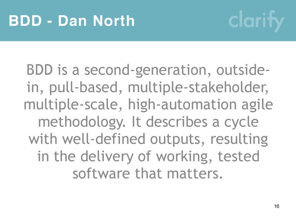 BDD - Dan North 16 BDD is a second-generation, ...
