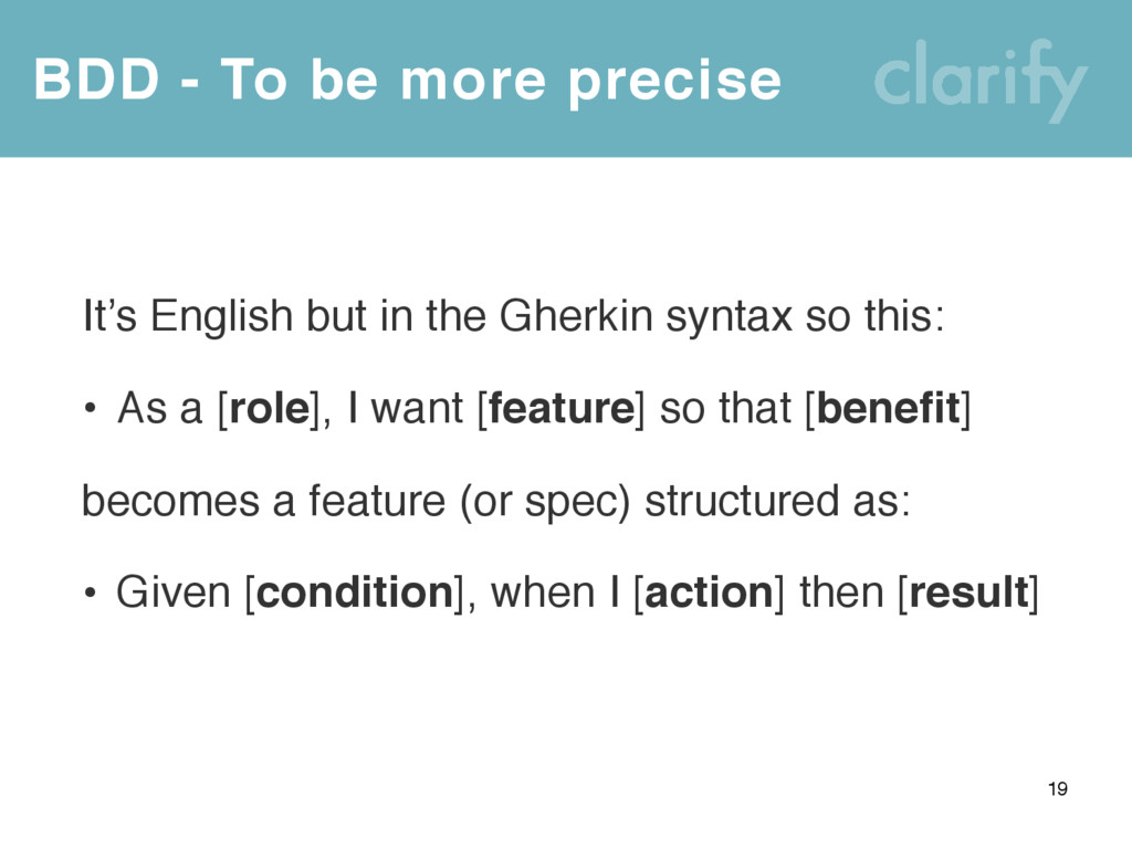 BDD - To be more precise 19 It's English but in...