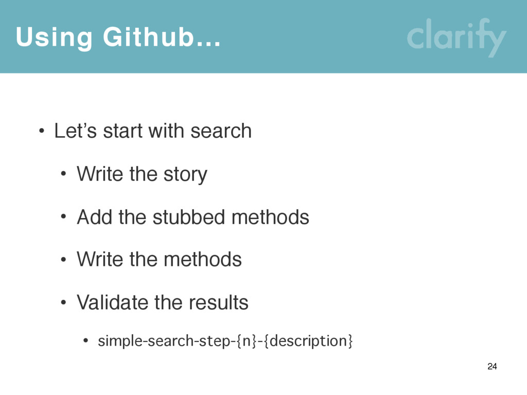 Using Github… 24 • Let's start with search • Wr...