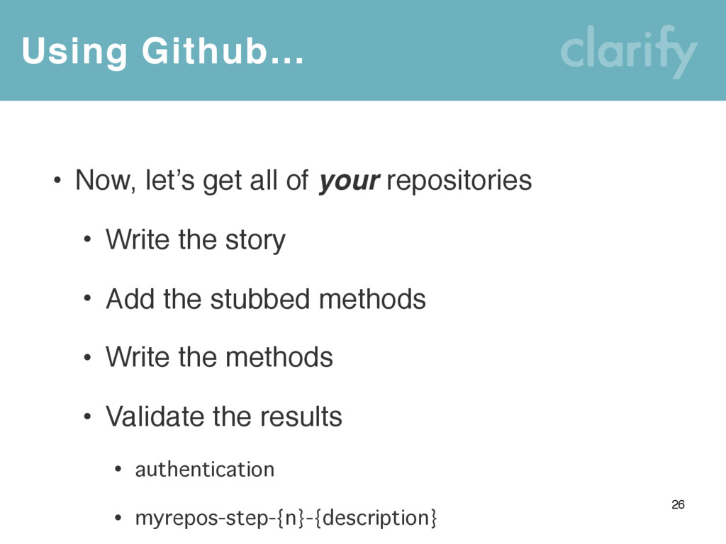 Using Github… 26 • Now, let's get all of your r...
