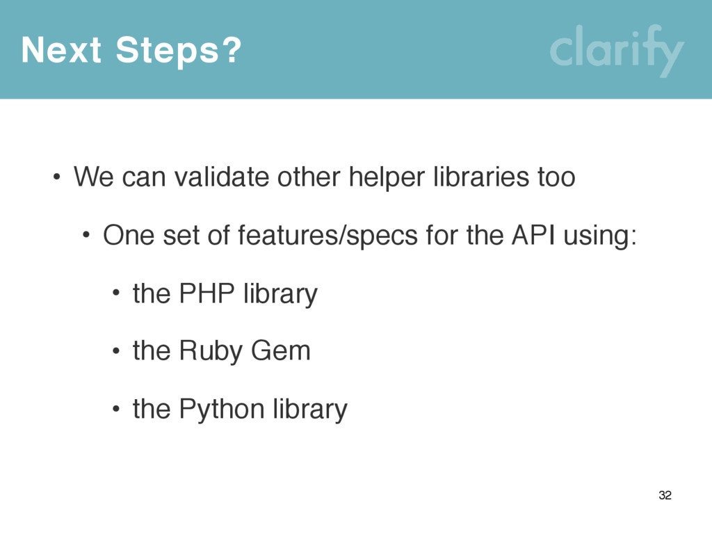 Next Steps? 32 • We can validate other helper l...