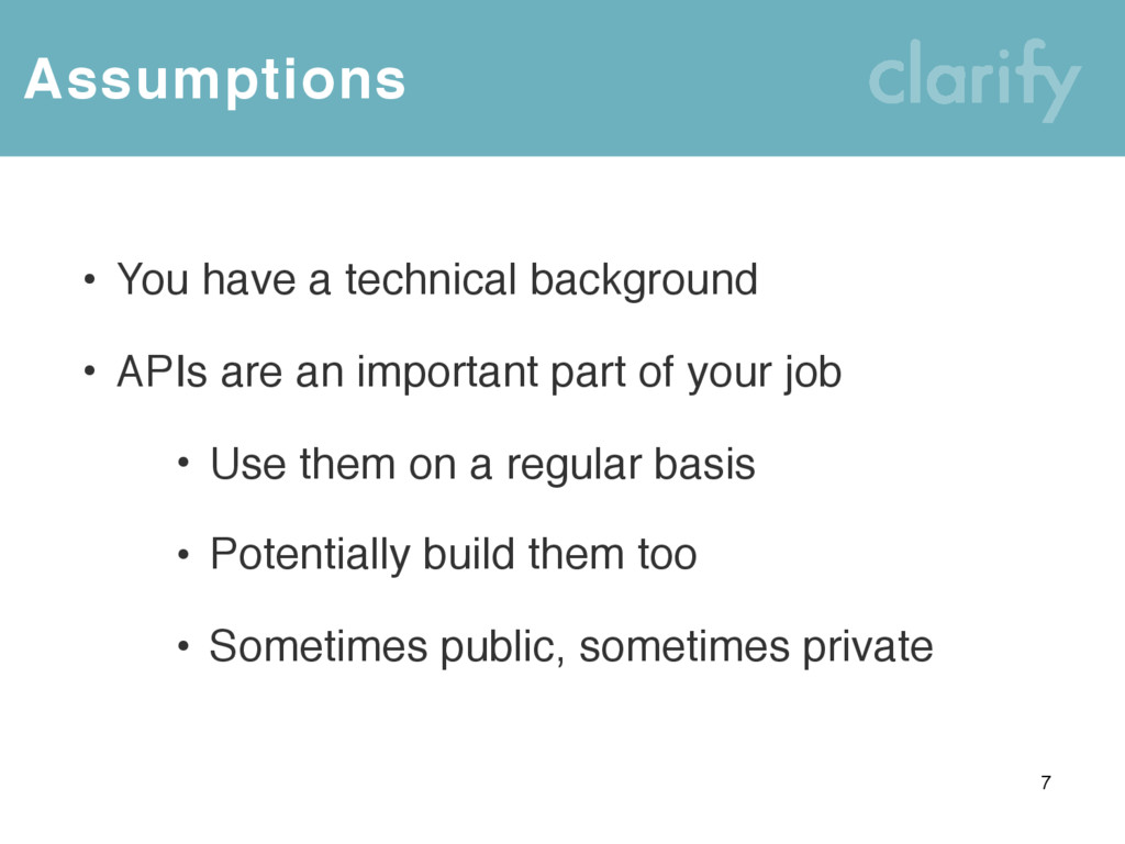 Assumptions • You have a technical background •...