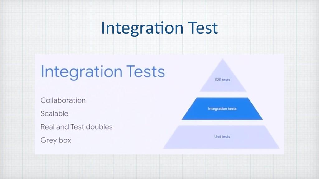 Integra=on Test