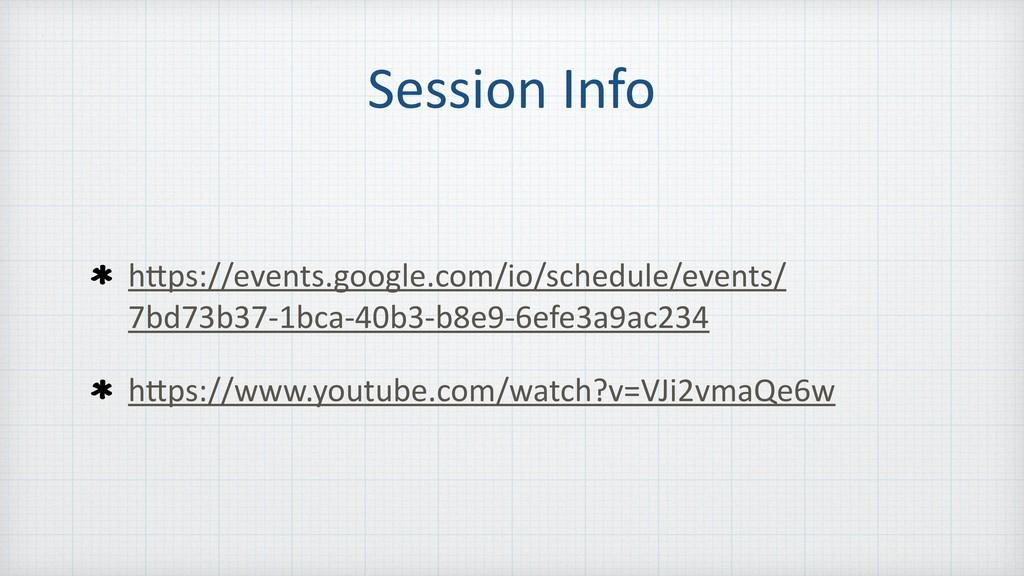 Session Info h\ps://events.google.com/io/schedu...