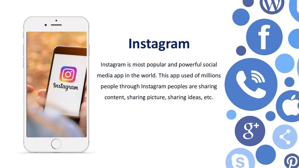 Instagram Instagram is most popular and powerfu...