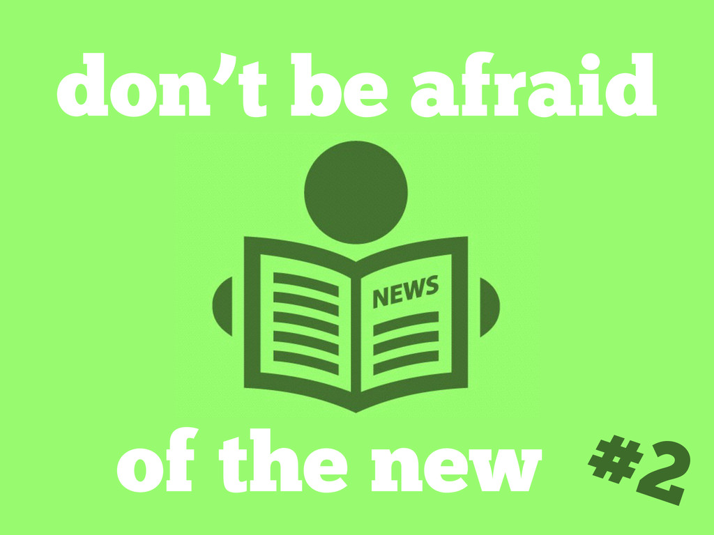 don't be afraid #2 of the new