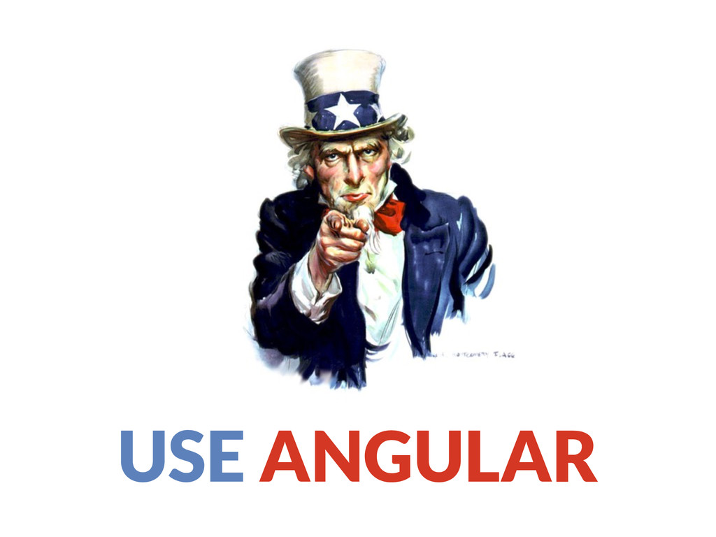 USE ANGULAR